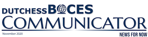 [PIC] Dutchess BOCES Communicator Banner for The November Edition 2020